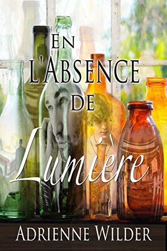 En l'Absence de Lumière - Adrienne Wilder