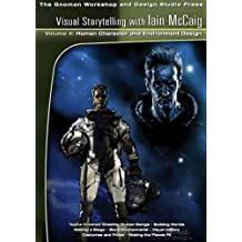 Visual Storytelling with Iain McCaig: v. 4: Human Character and Environment Design