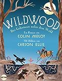 Wildwood - Das Geheimnis unter dem Wald: Roman (Die Wildwood-Chroniken 2)