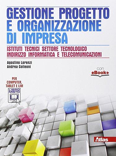 Gestione progetto e organizzazione d'impresa. Per gli Ist. tecnici. Con e-book. Con espansione online