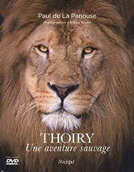 Thoiry : Une aventure sauvage par Paul de La Panouse