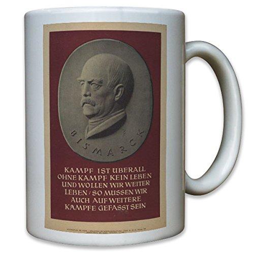 Otto von Bismarck Zitat Kampf kämpfen Leben Politiker Staatsmann - Tasse Kaffee Becher #11617