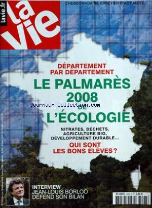 VIE (LA) [No 3293] du 09/10/2008 - departement par departement - le palmares 2008 de l'ecologie - nitrates - dechets - agriculture bio - developpement durable....- qui sont les bons eleves interview jean louis borloo defend son bilan par Collectif