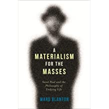A Materialism for the Masses: Saint Paul and the Philosophy of Undying Life (Insurrections: Critical Studies in Religion, Politics, and Culture)