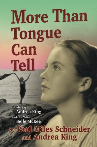 More Than Tongue Can Tell: The Story of Andrea King and Her Mother Belle McKee