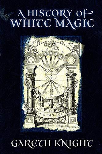 A History of White Magic por Gareth Knight