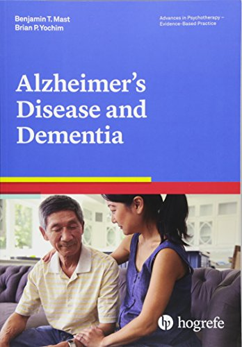Alzheimer's Disease and Dementia (Advances in Psychotherapy - Evidence-Based Practice, Band 38)