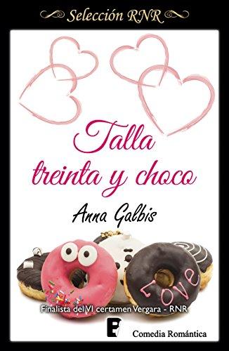 Talla treinta y choco eBook: Anna Galbis: Amazon.es: Tienda Kindle