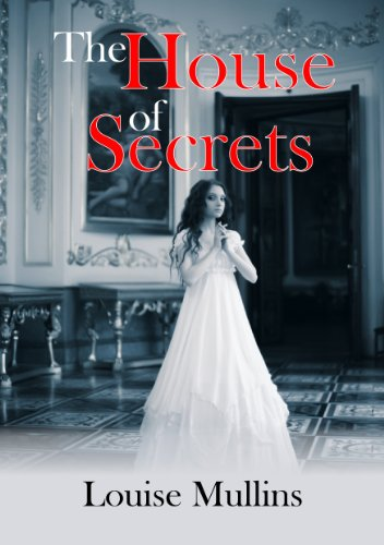 The house of secrets by [Mullins, Louise]