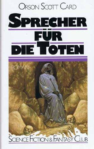 Sprecher für die Toten : Science-fiction-Roman. [Ins Dt. übertr. von Karl-Ulrich Burgdorf]