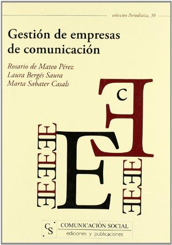 Descargar Libro Gestión de empresas de comunicación (Periodística) de Laura Berges Saura
