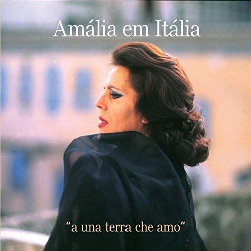 """Amália em Itália - """"a una terr..."""