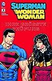Superman / Wonder Woman 03: Ihre größte Prüfung