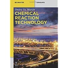 Chemical Reaction Technology (De Gruyter Textbook)