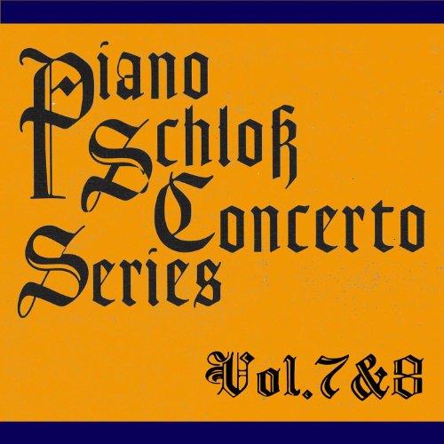Piano schloss concerto series vol.7 and 8