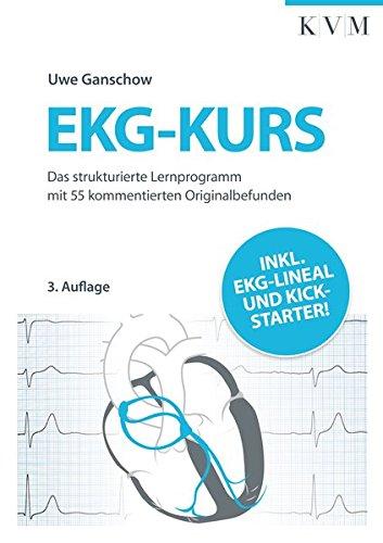 EKG-Kurs: Das strukturierte Lernprogramm mit 55 kommentierten Originalbefunden