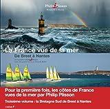 La France vue de la mer - Bretagne Sud - De Brest à Nantes