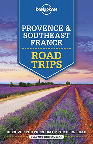 Lonely Planet Provence & Southeast France Road Trips (Lonely Planet Travel Guide)