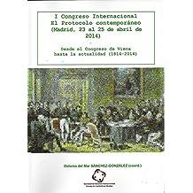 I Congreso Internacional El Protocolo Contemporáneo (Madrid, 23 al 25 de abril de 2014): Desde el Congreso de Viena hasta la actualidad (1814-2014)