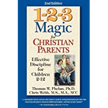 1-2-3 Magic for Christian Parents: Effective Discipline for Children 2-12 by Thomas W. Phelan (2012-01-01)