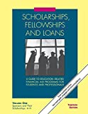 Scholarships, Fellowships, and Loans: A Guide to Education-Related Financial Aid Programs for Students and Professionals