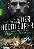 Der Abenteurer: Alles, was man über Outdoor wissen muss - Fritz Meinecke