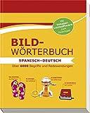 Bildwörterbuch Spanisch-Deutsch: Über 6000 Begriffe und Redewendungen - Mit Vokabel-Lernsoftware zum Download - Kathrin Höller, Christina Kuhn