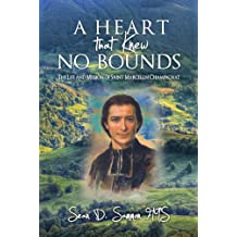 A heart that knew no bounds:  The life and mission of Saint Marcellin Champagnat (English Edition)
