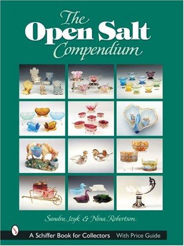 The Open Salt Compendium (A Schiffer Book for Collectors) (Kochen Glaswaren)