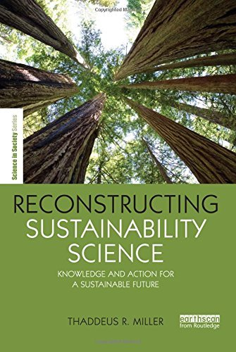 Reconstructing Sustainability Science: Knowledge and action for a sustainable future (The Earthscan Science in Society Series) by Thaddeus R. Miller (10-Dec-2014) Paperback