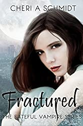 Fractured (Book #2 in the Fateful Series): The Fateful Vampire Series (English Edition)