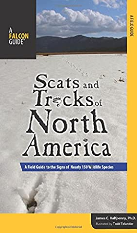 Scats and Tracks of North America: A Field Guide to the Signs of Nearly 150 Wildlife Species (Scats & Tracks)