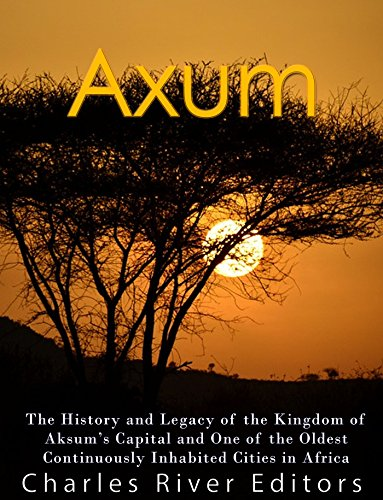 axum-the-history-and-legacy-of-the-kingdom-of-aksums-capital-and-one-of-the-oldest-continuously-inha