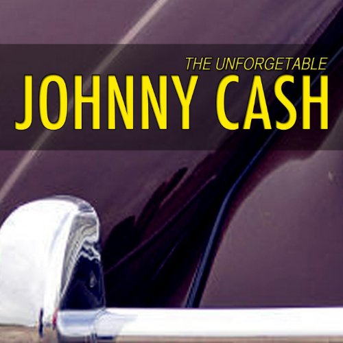 Unforgetable Johnny Cash (Johnny Cash is The Man In Black)