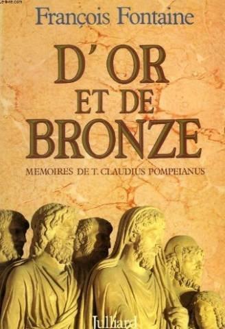 D'Or et de bronze : Mémoires de T. Claudius Pompeianus par François Fontaine