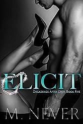 Elicit: Dark Romance (Decadence After Dark Book 5)