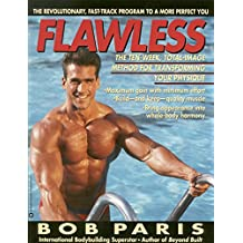 Flawless: The 10-Week Total Image Method for Transforming Your Physique (English Edition)