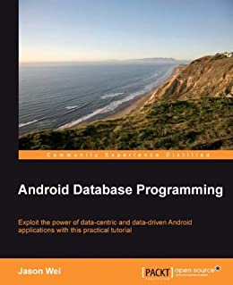 Android Database Programming: 4 by [Wei, Jason]