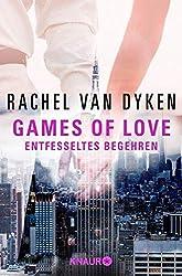 Games of love – Entfesseltes Begehren: Roman (Die Games of Love-Reihe 3)