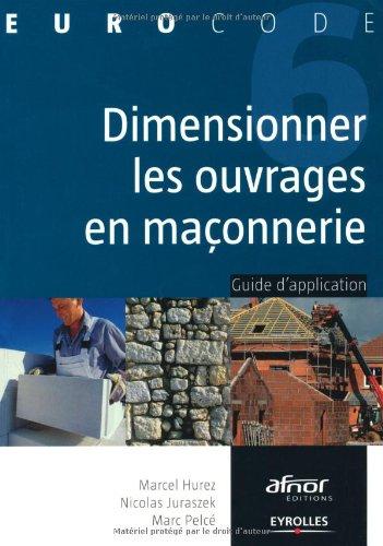 Dimensionner les ouvrages en maçonnerie : Guide d'application par Marcel Hurez