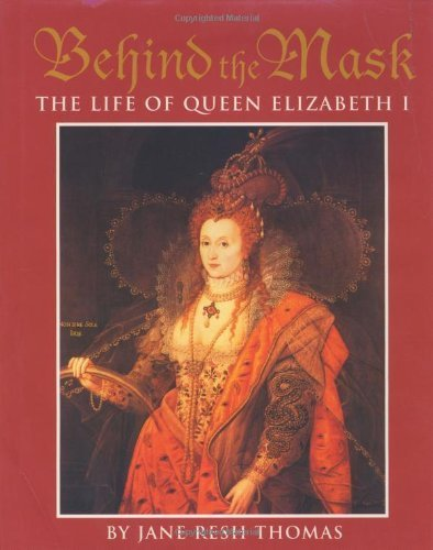 Behind the Mask: The Life of Queen Elizabeth I by Jane Resh Thomas (1998-10-19)