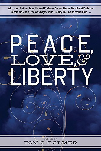 Peace, Love & Liberty by Tom G. Palmer (2014-09-02)
