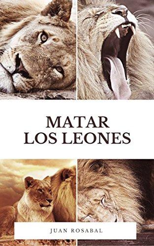 Matar los leones (Cuentos para adultos nº 1)