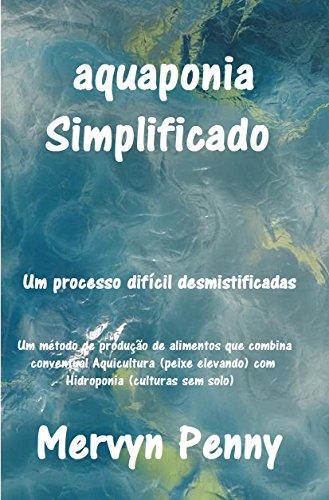 aquaponia Simplificado: Um fácil compreensão Primer sobre a ciência da aquaponia. Com Ilustrações facilmente seguidos. (Portuguese Edition) (Penny Mervyn Ebooks)