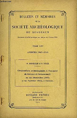 BULLETIN ET MEMOIRES DE LA SOCIETE ARCHEOLOGIQUES DE BORDEAUX - TOME LXV ANNEES 1963-1969 - OBSERVATIONS ARCHEOLOGIQUES A L'OCCASION DES TRAVAUX DE TERRASSEMENT. par H.REDEUILH & P.VIVEZ