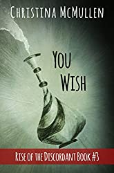 You Wish (Rise of the Discordant Book 3) (English Edition)