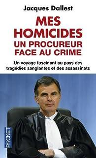 Mes homicides par Jacques Dallest