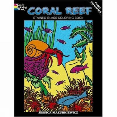 Coral Reef Stained Glass Coloring Book (Dover Nature Stained Glass Coloring Book) -