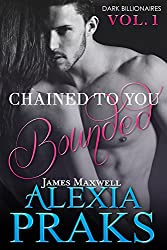 Chained to You: Bounded (Dark Billionaires Book 1) (English Edition)