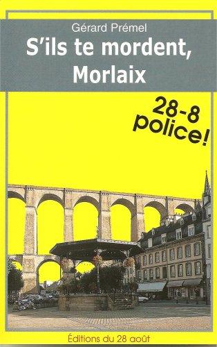 S'Ils Te Mordent, Morlaix par Premel Gérard